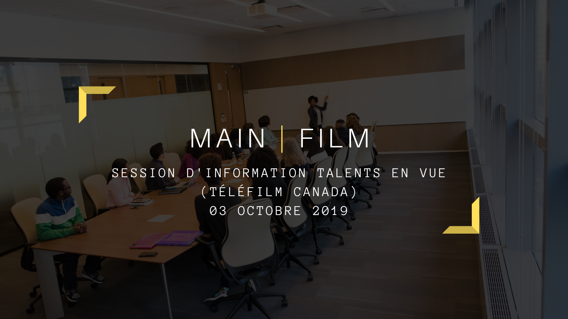 SESSION D'INFORMATION TALENTS EN VUE - TÉLÉFILM CANADA