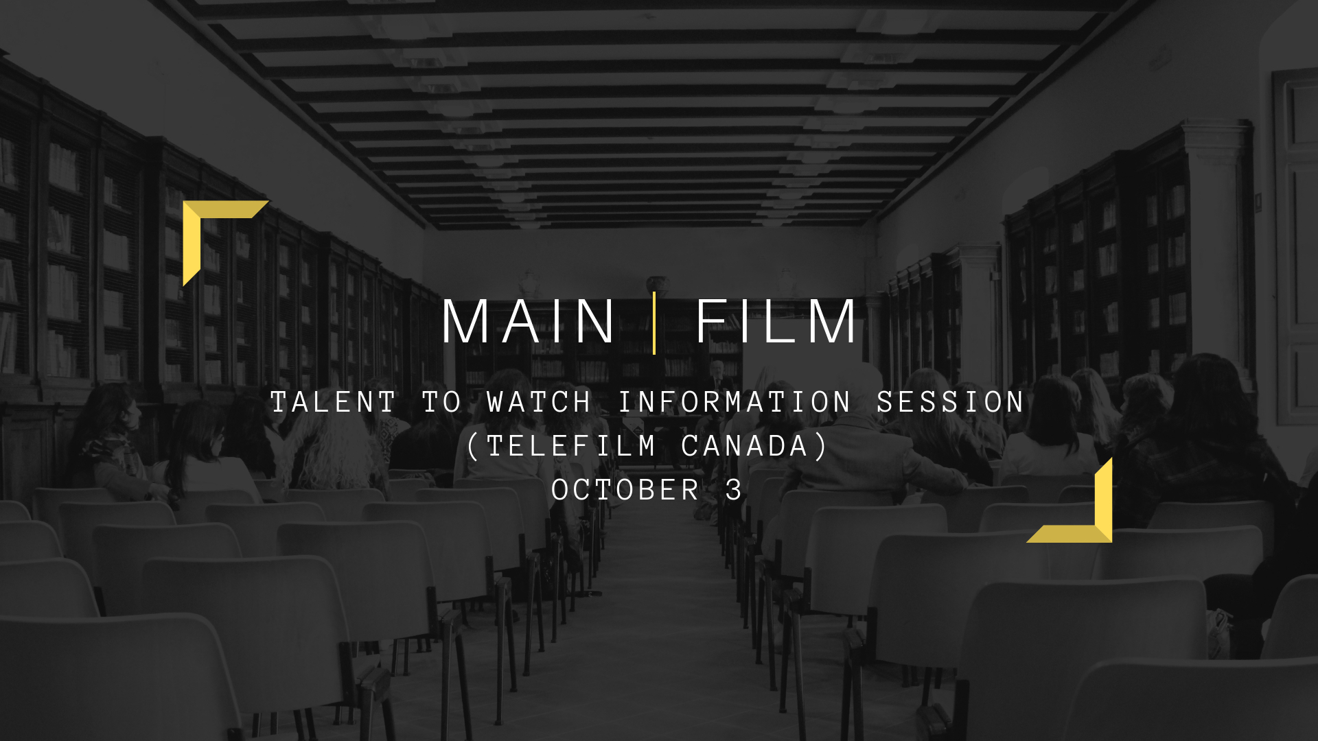 TALENT TO WATCH INFORMATION SESSION (TELEFILM CANADA)