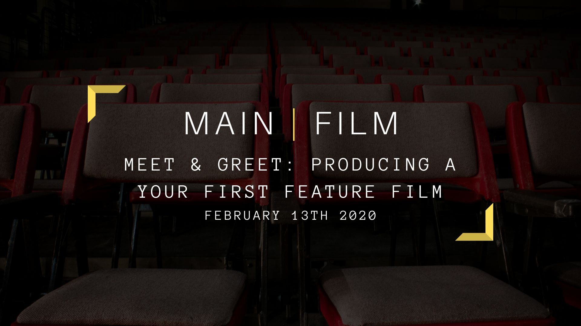 Meet & Greet: Producing a Your First Feature Film