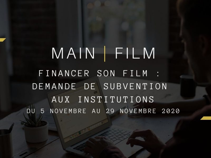 Financer son film : Demande de subvention aux institutions | En présentiel