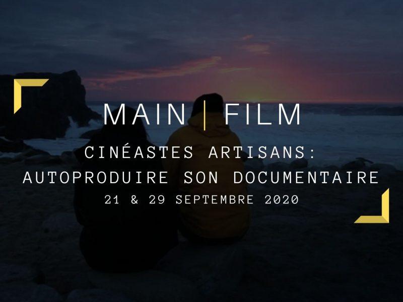 Cinéastes artisans : Autoproduire son documentaire | En ligne
