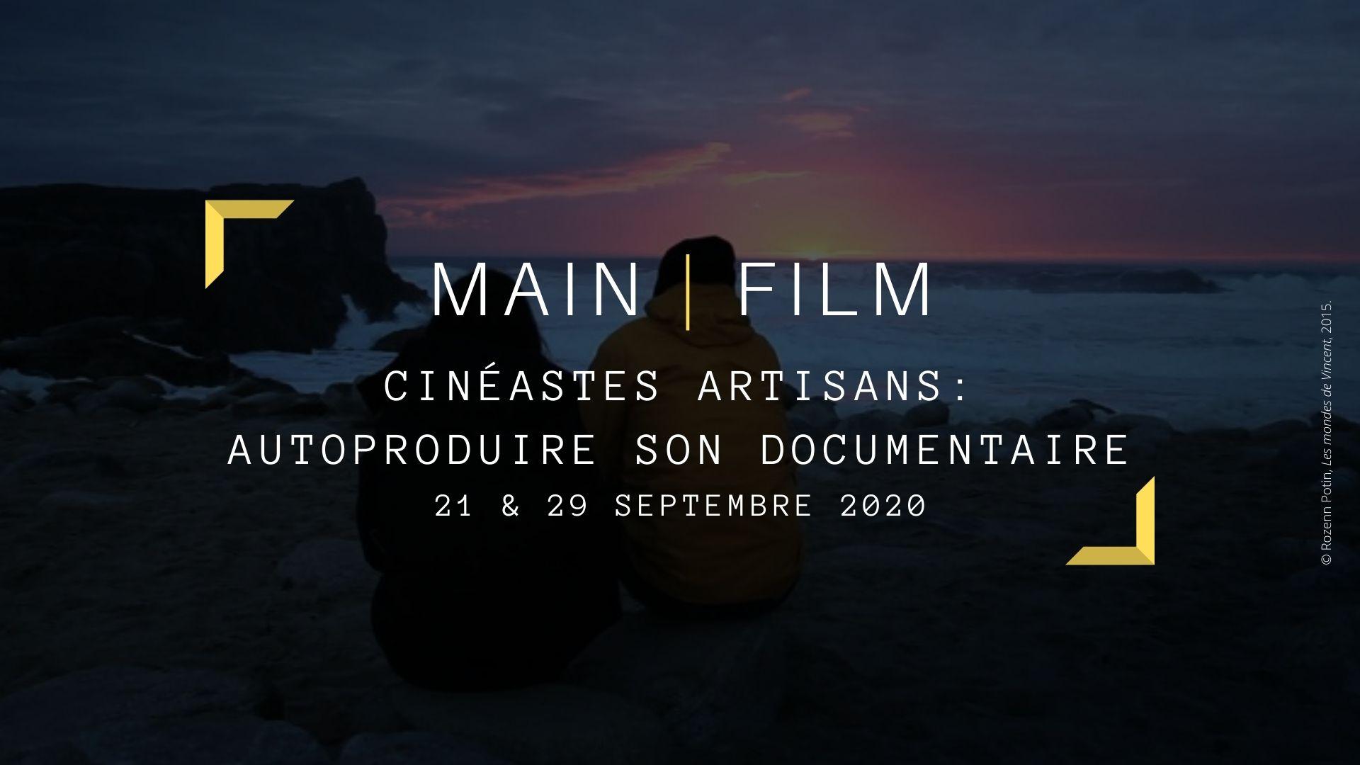 Cinéastes artisans : Autoproduire son documentaire   En ligne