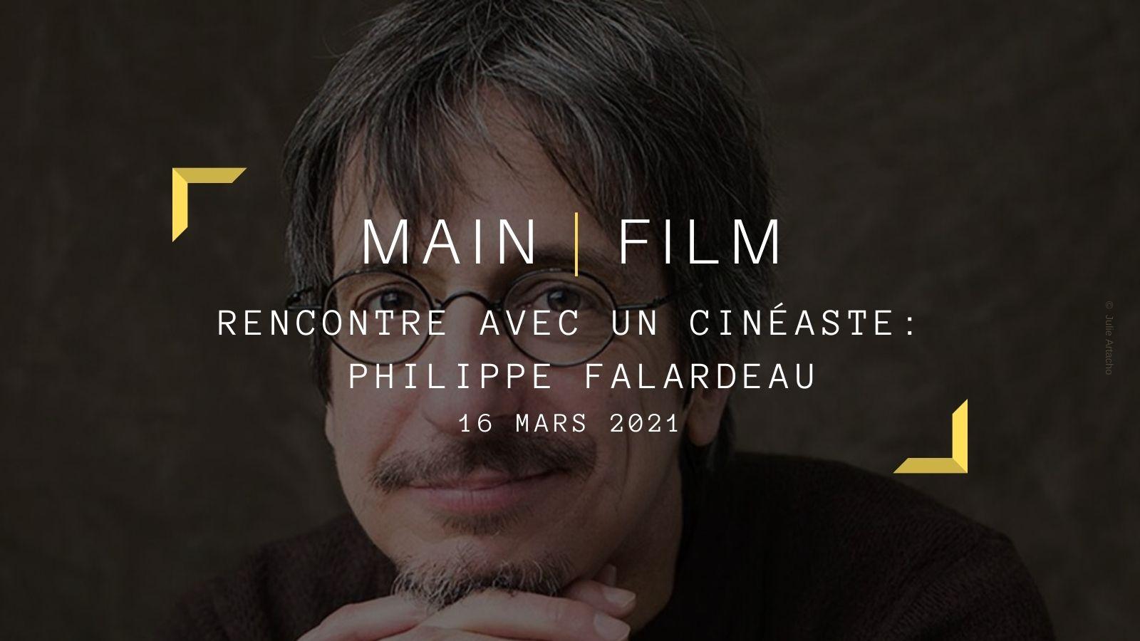 Rencontre avec un cinéaste : Philippe Falardeau   En ligne