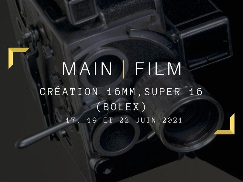 Création 16mm, Super 16 (Bolex)   En ligne & présentiel