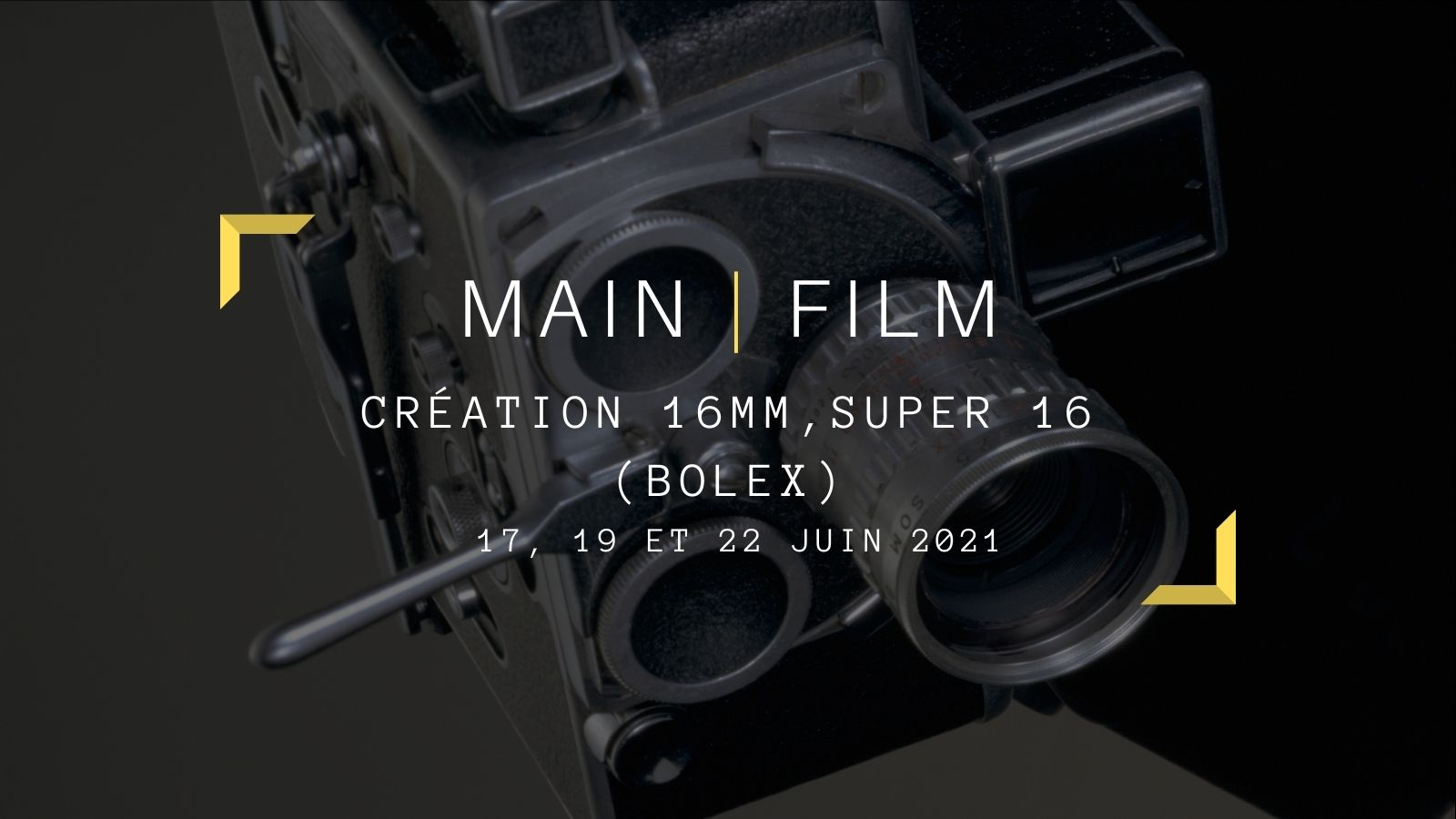 Création 16mm, Super 16 (Bolex) | En ligne & présentiel