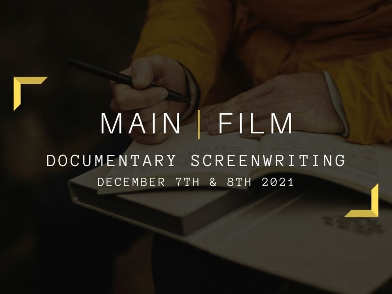 Documentary Screenwriting | Online or in person