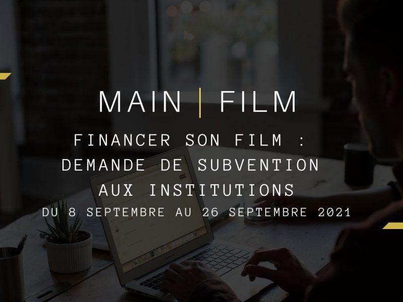Financer son film : Demande de subvention aux institutions | En présentiel